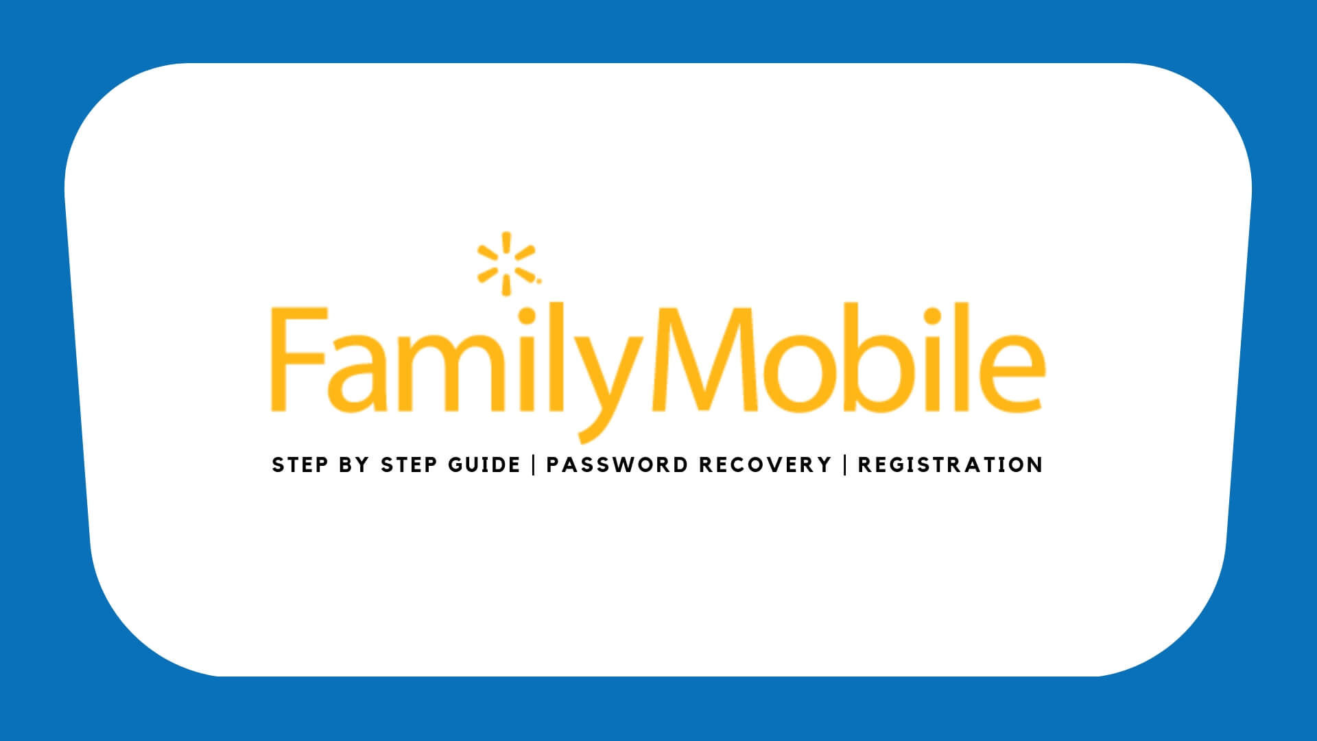 Myfamilymobile Login: Walmart Family Mobile Sign In, Activation, Plans At www.myfamilymobile.com