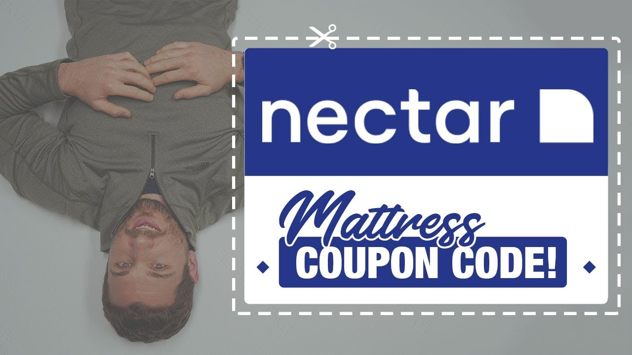 Nectar Mattress Coupon Code 2020, Freebies, And Deals