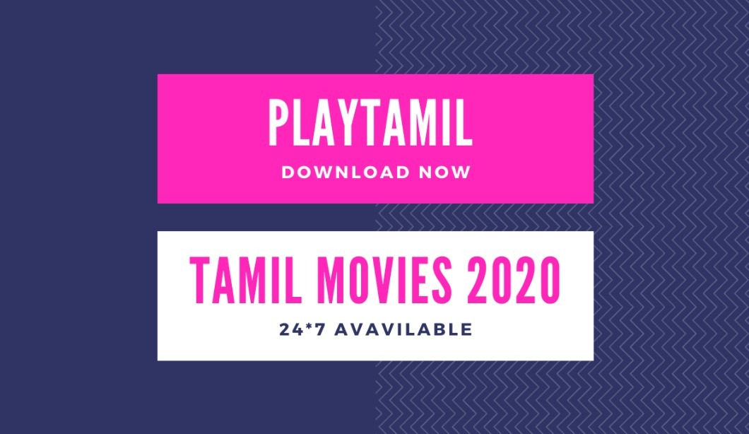 Playtamil 2020; Bollywood And Tamil Movies Watch Online: Is It Legal Website?