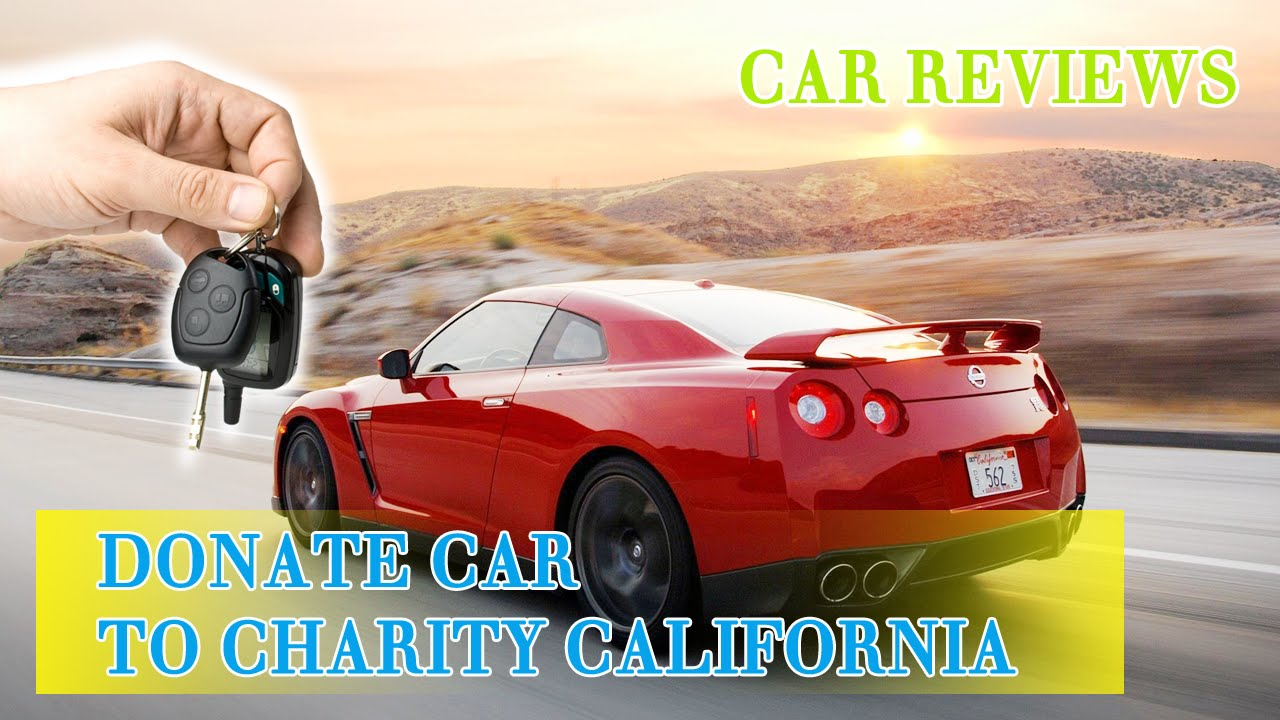 Car Donation Charities, Car Donation Charities In California