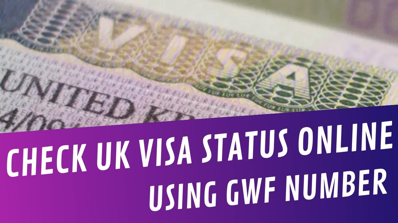 How To Track UK Visa Status Using GWF Number